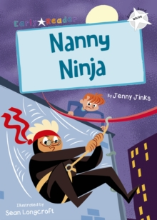 Nanny Ninja (White Early Reader), Paperback / softback Book