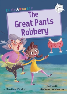 The Great Pants Robbery : (White Early Reader), Paperback / softback Book