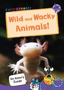 Wild and Wacky Animals : (Purple Non-fiction Early Reader), Paperback / softback Book