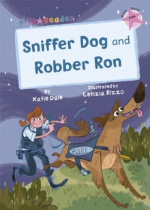 Sniffer Dog and Robber Ron : (Pink Early Reader), Paperback / softback Book