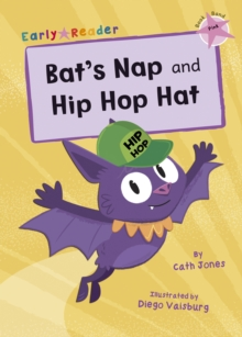 Bat's Nap and Hip Hop Hat : (Pink Early Reader), Paperback / softback Book