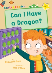 Can I Have a Dragon? : (Yellow Early Reader), Paperback / softback Book
