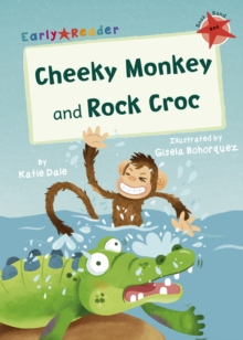 Cheeky Monkey and Rock Croc : (Red Early Reader), Paperback / softback Book