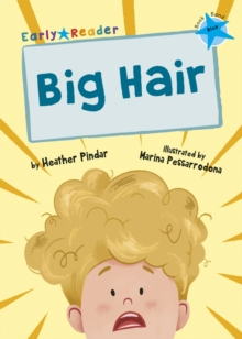 Big Hair : (Blue Early Reader), Paperback / softback Book