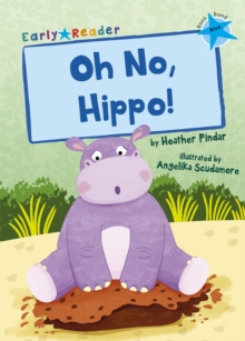 Oh No, Hippo! : (Blue Early Reader), Paperback / softback Book