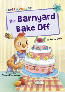 The Barnyard Bake Off : (Turquoise Early Reader), Paperback / softback Book