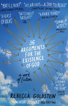 36 Arguments for the Existence of God : A Work of Fiction, Paperback Book