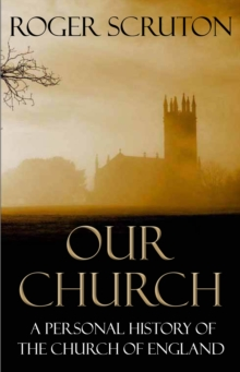 Our Church : A Personal History of the Church of England, Paperback Book