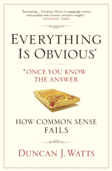 Everything is Obvious : Why Common Sense is Nonsense, Paperback Book