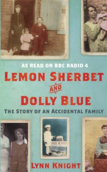 Lemon Sherbet and Dolly Blue : The Story of An Accidental Family, Hardback Book
