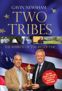 Two Tribes : The Rebirth of the Ryder Cup, Hardback Book