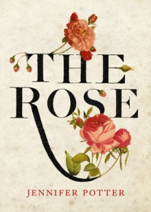 The Rose, Hardback Book