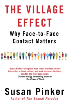 The Village Effect : Why Face-to-face Contact Matters, Paperback Book