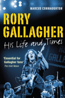Rory Gallagher : His Life and Times, Paperback Book