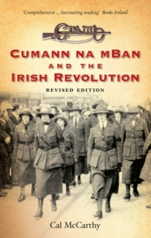 Cumann Na mBan and the Irish Revolution, Paperback Book