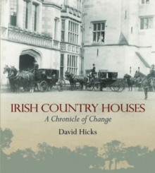 Irish Country Houses : Irish Country Houses II, Hardback Book