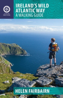 Ireland's Wild Atlantic Way : A Walking Guide, Paperback Book