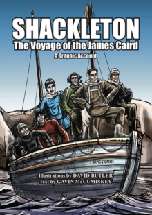 Shackleton : The Voyage of the James Caird: A Graphic Account, Paperback Book