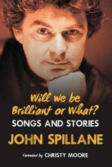 Will We Be Brilliant or What? : Songs & Stories, Hardback Book