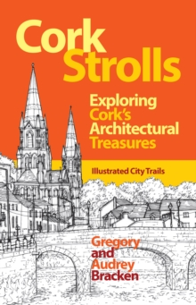 Cork Strolls : Exploring Cork's Architectural Treasures, Paperback / softback Book