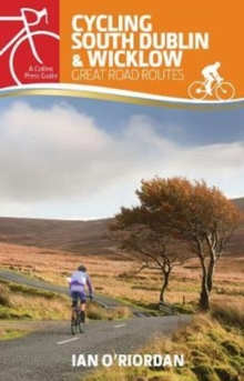 Cycling South Dublin & Wicklow : Great Road Routes, Paperback Book