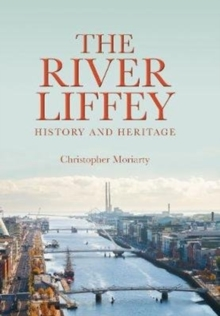 The River Liffey : History and Heritage, Hardback Book