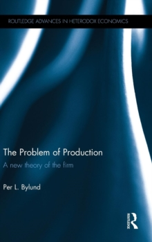 The Problem of Production : A New Theory of the Firm, Hardback Book