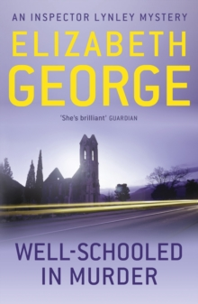 Well-Schooled in Murder : An Inspector Lynley Novel: 3, EPUB eBook