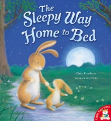 The Sleepy Way Home to Bed, Paperback Book