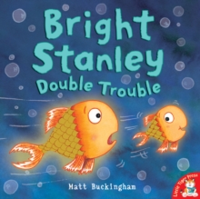 Bright Stanley: Double Trouble, Paperback Book