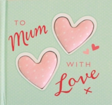 To Mum With Love, Hardback Book