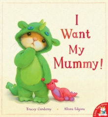 I Want My Mummy!, Paperback / softback Book