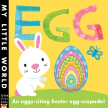 Egg : An egg-citing Easter eggs-capade!, Novelty book Book