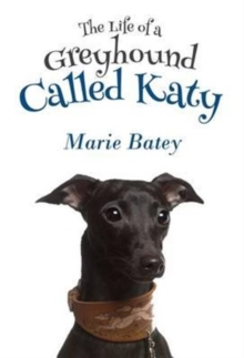The Life of a Greyhound Called Katy, Paperback / softback Book