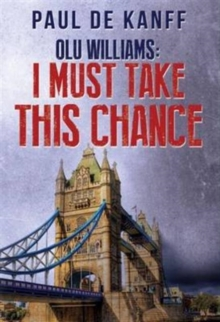 Olu Williams- I Must Take This Chance, Paperback Book