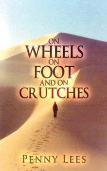 On Wheels, on Foot and on Crutches, Paperback / softback Book