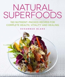 Natural Superfoods, Paperback / softback Book