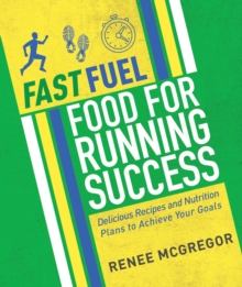 Fast Fuel : Food For Running Success, Paperback / softback Book