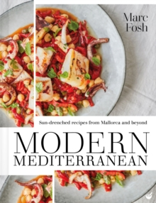 Modern Mediterranean : Sun-drenched recipes from Mallorca and beyond, Paperback / softback Book