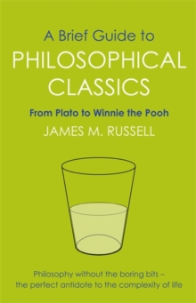 A Brief Guide to Philosophical Classics : From Plato to Winnie the Pooh, Paperback Book