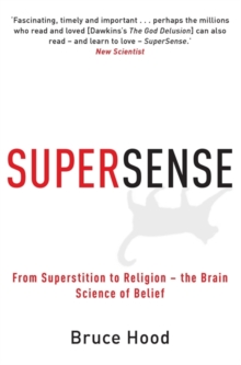 Supersense : From Superstition to Religion - The Brain Science of Belief, Paperback Book