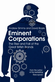 Eminent Corporations : The Rise and Fall of the Great British Brands, Paperback Book