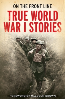 On the Front Line : True World War I Stories, Paperback / softback Book