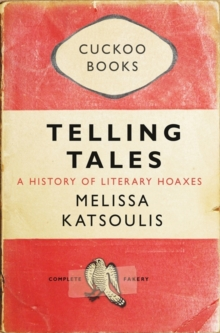 Telling Tales : A History of Literary Hoaxes, Paperback Book
