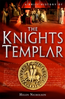 A Brief History of the Knights Templar, Paperback Book