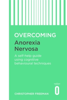 Overcoming Anorexia Nervosa, Paperback Book