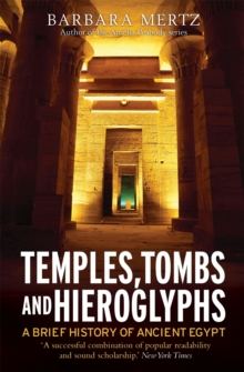 Temples, Tombs and Hieroglyphs, A Brief History of Ancient Egypt, Paperback / softback Book