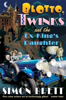 Blotto, Twinks and the Ex-King's Daughter, Paperback Book