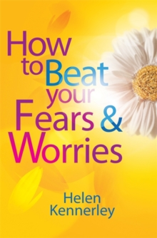 How to Beat Your Fears and Worries, Paperback Book