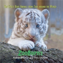 ZooBorns : The Cutest Baby Animals from Zoos Around the World!, Hardback Book